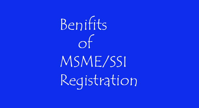 Benifits of MSME/SSI Registration