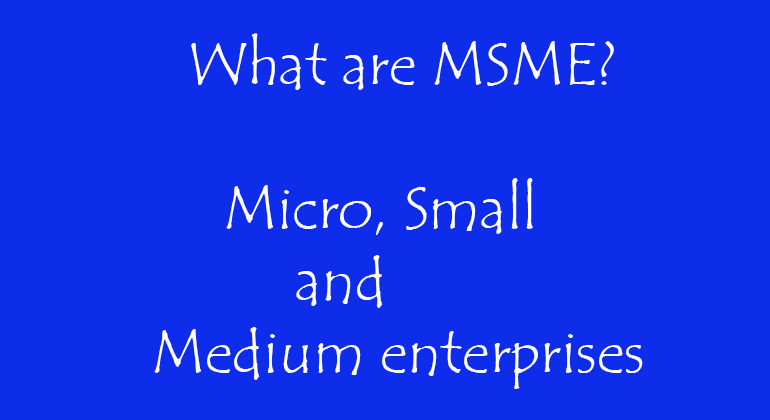 What are MSME?